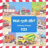 9789062739974 - Wat rydt der - Wolfgan Metzer - Afuk