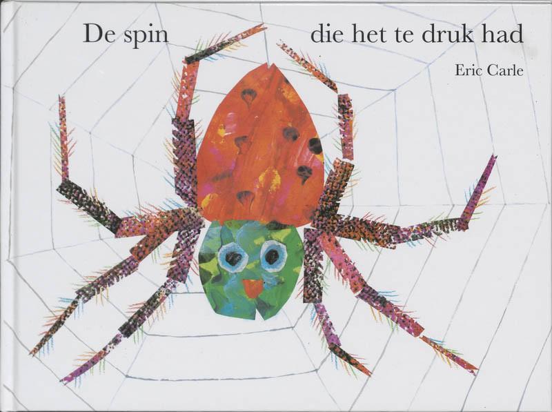 De spin die het te druk had | Eric Carle