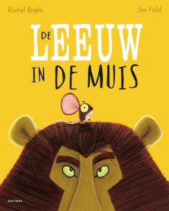 9789025766146 - De leeuw in de muis - Rachel Bright - Jim Field - Gottmer