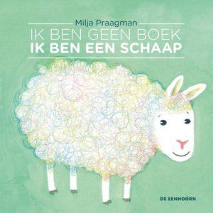 9789462912014 Ik ben geen boek ik ben een schaap Milja Praagman De Eenhoorn