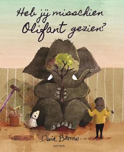 Heb jij misschien olifant gezien? van David Barrow (Gottmer)