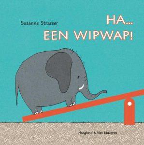 Ha... een wipwap! - Susanne Strasser Hoogland & Van Klaveren
