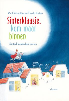 Sinterklaasje, kom maar binnen: sinterklaasliedjes van nu