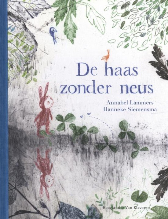 Boekomslag van het prentenboek 'De haas zonder neus' van auteur Annabel Lammer (uitgeverij Hoogland en Van Klaveren)