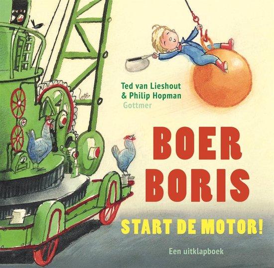 Boekomslag van 'Boer Boris start de motor' van auteur Ted van Lieshout, met tekeningen van Philip Hopman (Gottmer). Het is onze boekentip voor je dreumes van mei 2021.