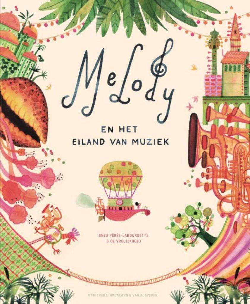 Boekomslag van 'Melody en het Eiland van Muziek' van Enzo Pérès-Labourdette (Oogappel). Het is onze boekentip voor je kleuter van september 2021.