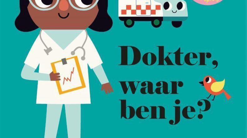 Boekomslag van 'Dokter waar ben je?' van auteur Ingela P. Arrhenius (Gottmer). Het is onze boekentip voor je baby van oktober 2021.