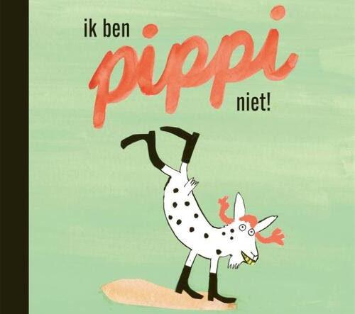 Boekomslag van 'Ik ben Pippi niet!' van Yvonne Jagtenber (Gottmer). Het is onze boekentip voor je kleuter van oktober 2021.