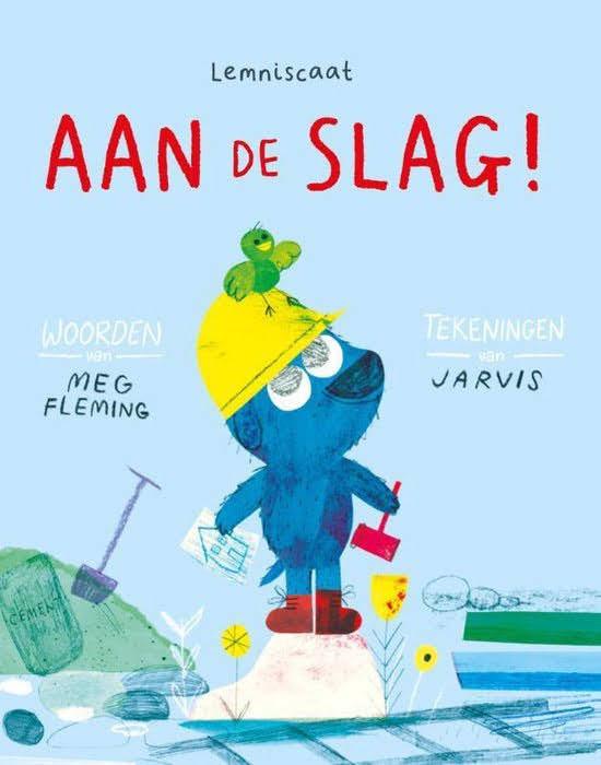 Boekomslag van 'Aan de slag' van auteur Meg Fleming & Jarvis (Lemniscaat). Het is onze boekentip voor je dreumes van september 2021.