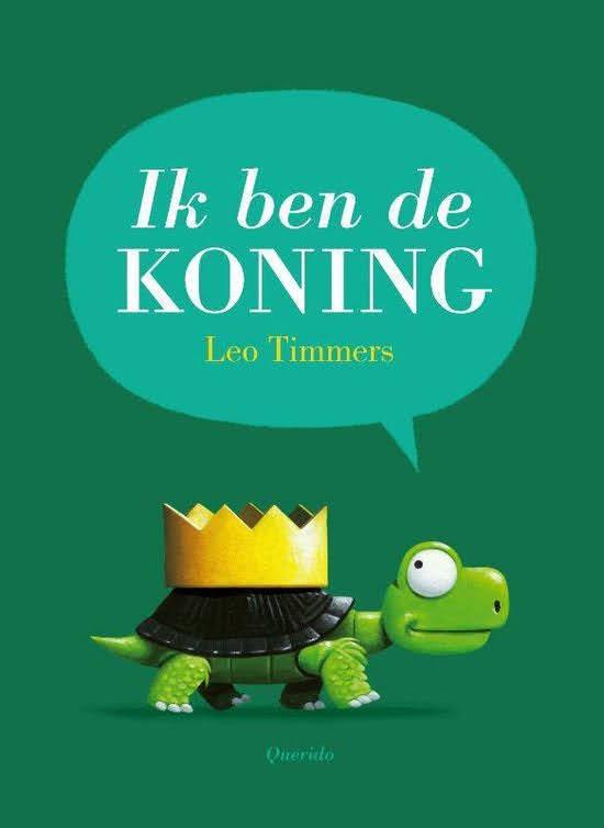 Boekomslag van 'Ik ben de koning' van Leo Timmers (Querido). Het is onze boekentip voor je peuter van oktober 2021.